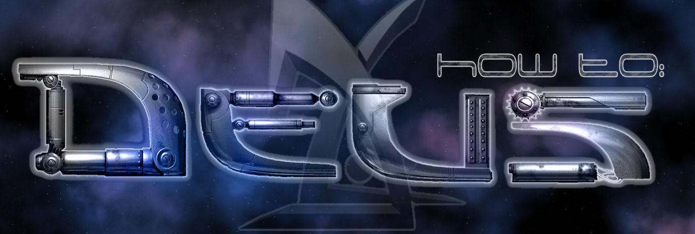How To Deus Ex Snakebyte Studios